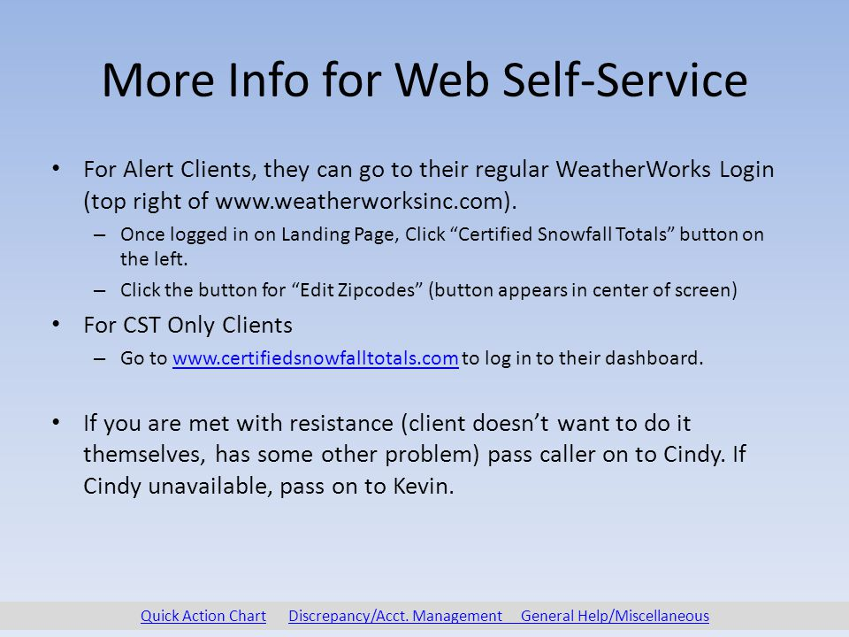 More Info for Web Self-Service For Alert Clients, they can go to their regular WeatherWorks Login (top right of www.weatherworksinc.com).