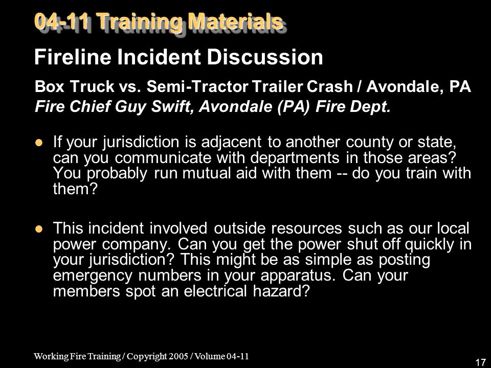 Working Fire Training / Copyright 2005 / Volume 04-11 17 Box Truck vs.