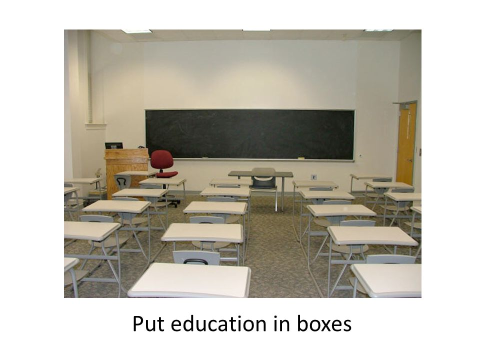 Put education in boxes