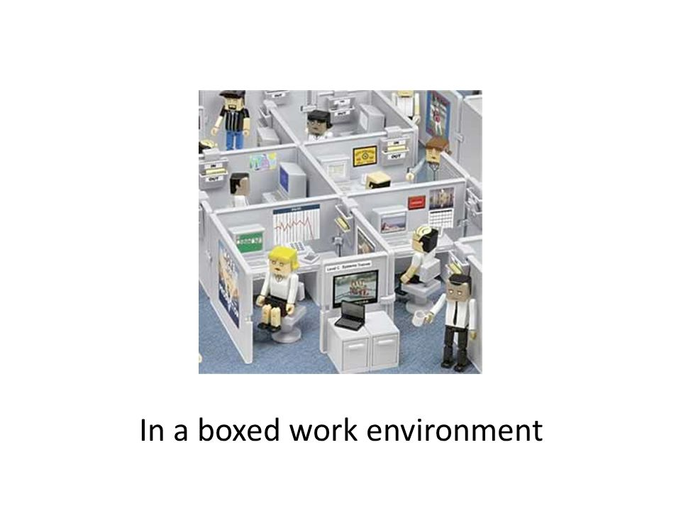 In a boxed work environment