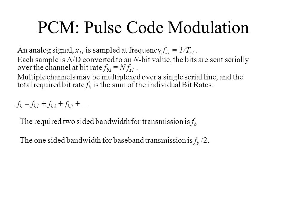 PCM: Pulse Code Modulation An analog signal, x 1, is sampled at frequency f s1 = 1/T s1.