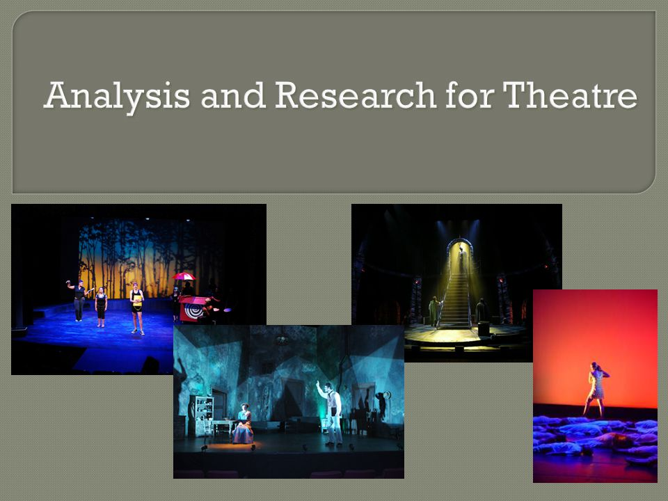 Analysis and Research for Theatre