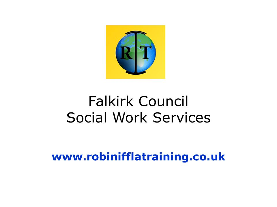 Falkirk Council Social Work Services www.robinifflatraining.co.uk