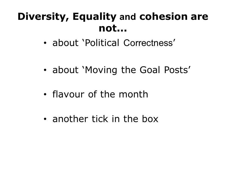 Diversity, Equality and cohesion are not...