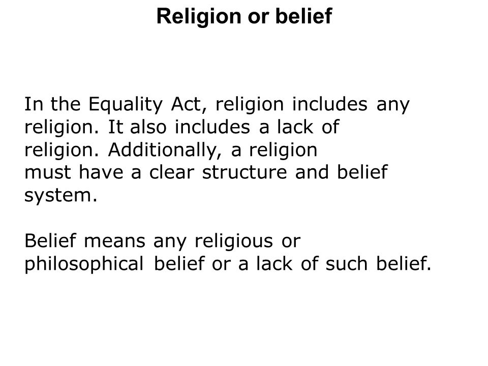 In the Equality Act, religion includes any religion.