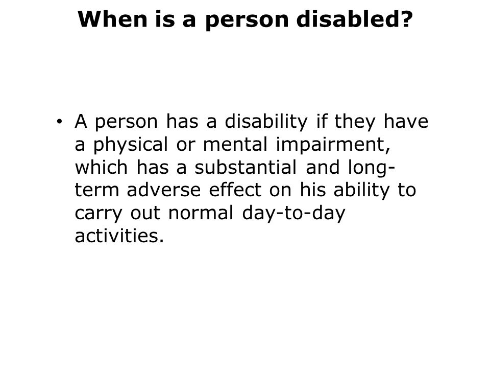 When is a person disabled.