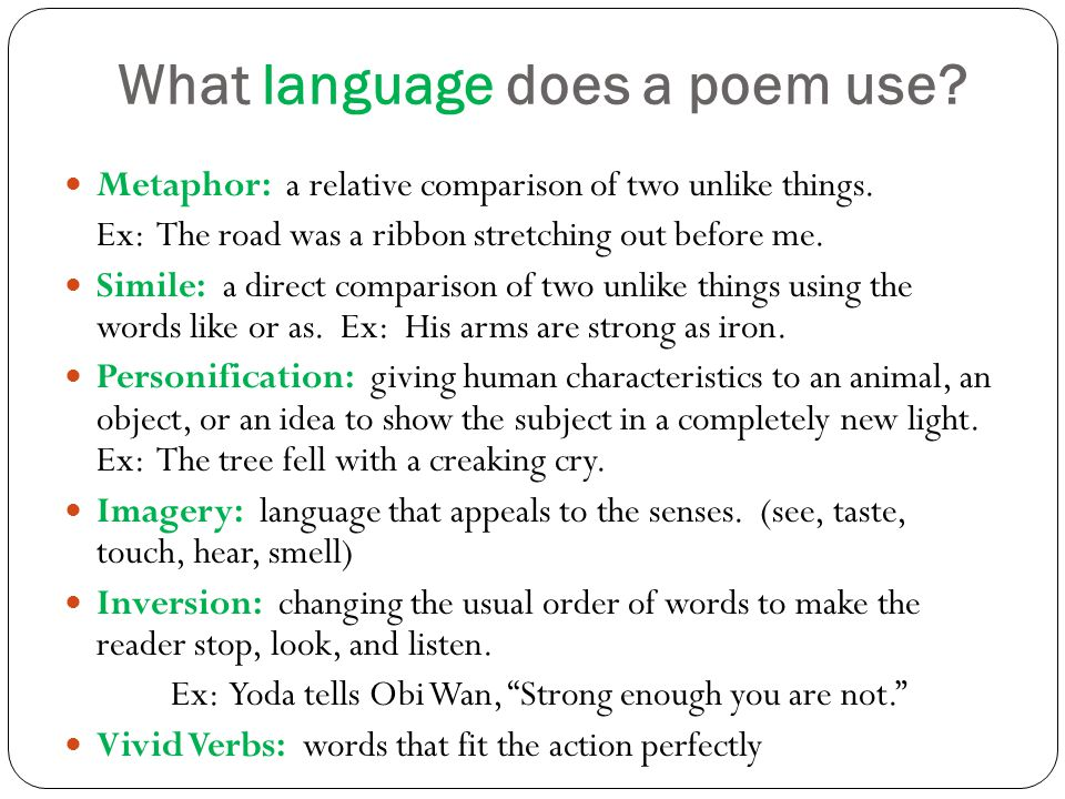 What language does a poem use. Metaphor: a relative comparison of two unlike things.