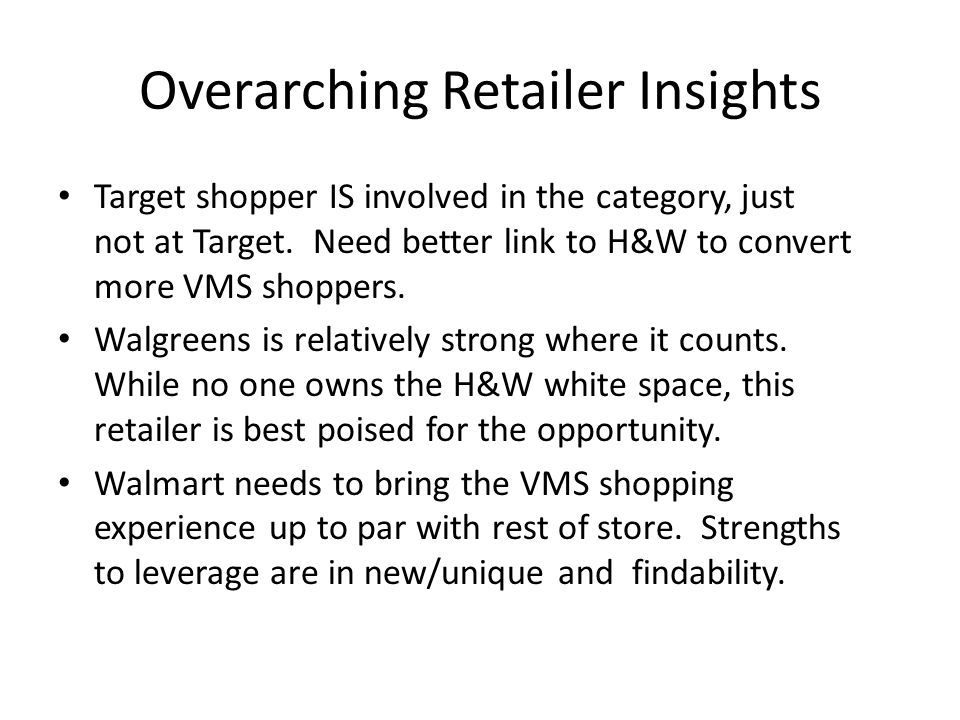 Overarching Retailer Insights Target shopper IS involved in the category, just not at Target.