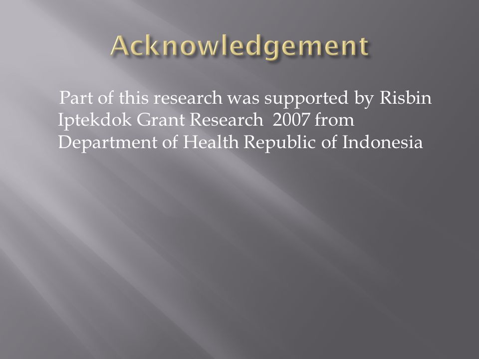 Part of this research was supported by Risbin Iptekdok Grant Research 2007 from Department of Health Republic of Indonesia