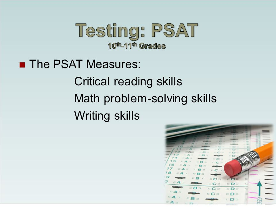 PSAT stands for Preliminary SAT The PSAT is a standardized test that provides firsthand practice for the SAT Reasoning Test and as a Junior, gives you a chance to enter National Merit Scholarship Corporation (NMSC) scholarship programs.