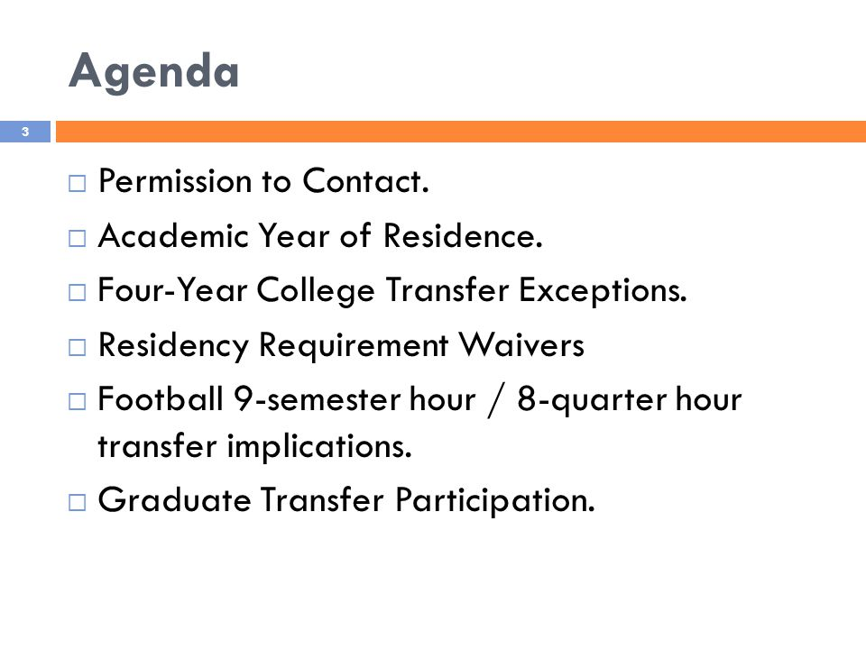 Agenda  Permission to Contact.  Academic Year of Residence.