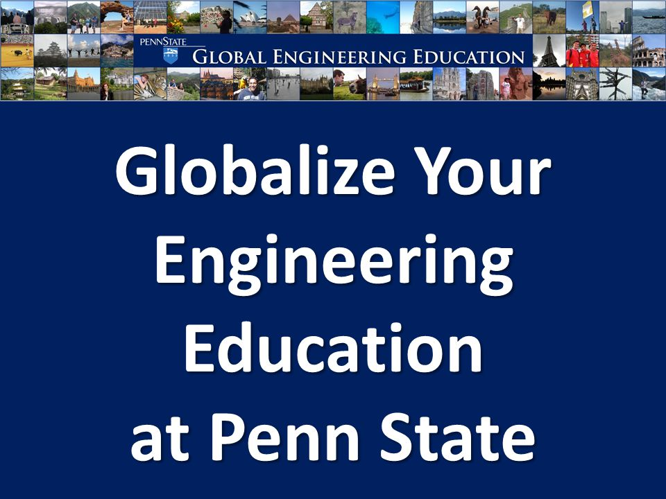 Globalize Your Engineering Education at Penn State