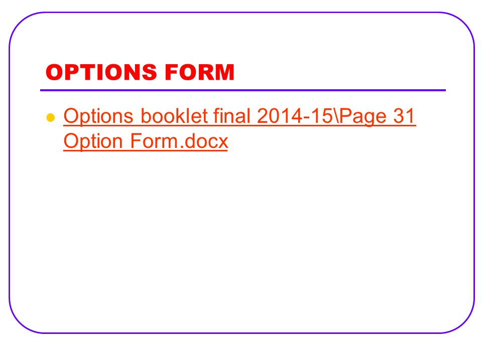 OPTIONS FORM Options booklet final 2014-15\Page 31 Option Form.docx Options booklet final 2014-15\Page 31 Option Form.docx