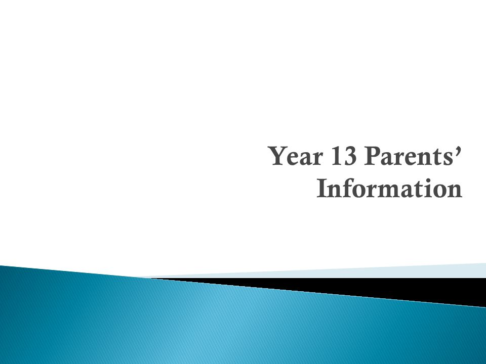 Year 13 Parents' Information