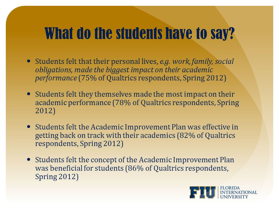 What do the students have to say. Students felt that their personal lives, e.g.