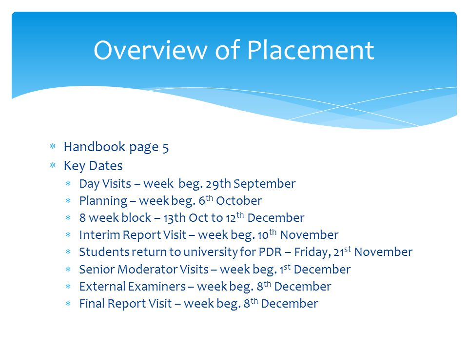  Handbook page 5  Key Dates  Day Visits – week beg.