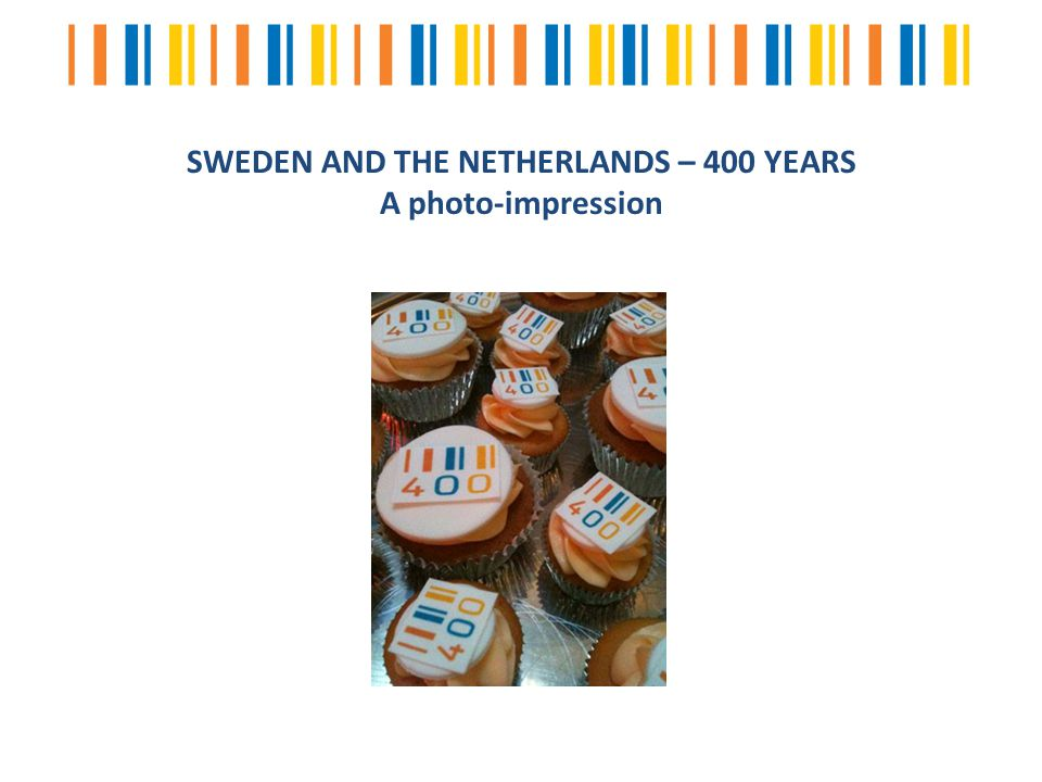 SWEDEN AND THE NETHERLANDS – 400 YEARS A photo-impression