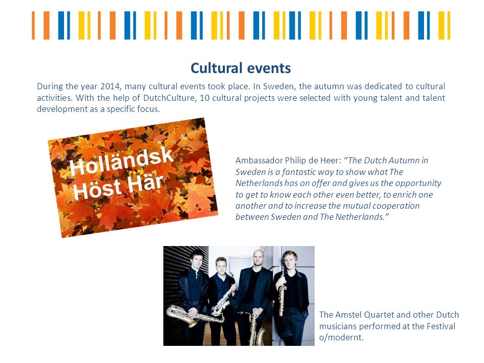 Cultural events The Amstel Quartet and other Dutch musicians performed at the Festival o/modernt.