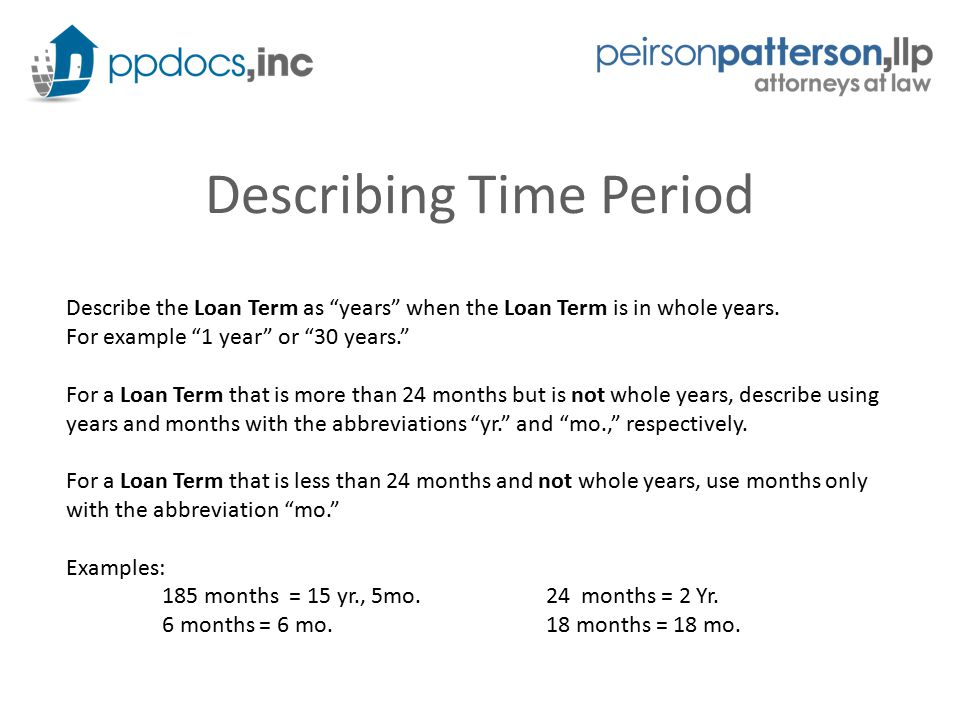 Describing Time Period Describe the Loan Term as years when the Loan Term is in whole years.