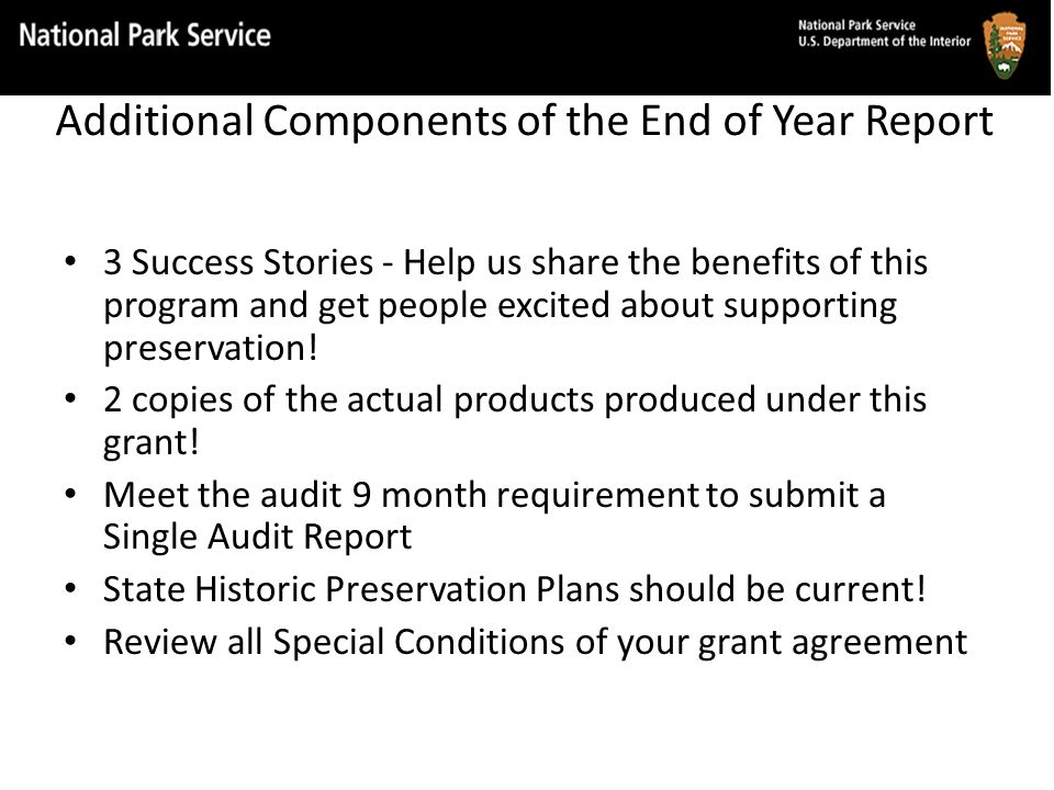 Additional Components of the End of Year Report 3 Success Stories - Help us share the benefits of this program and get people excited about supporting preservation.