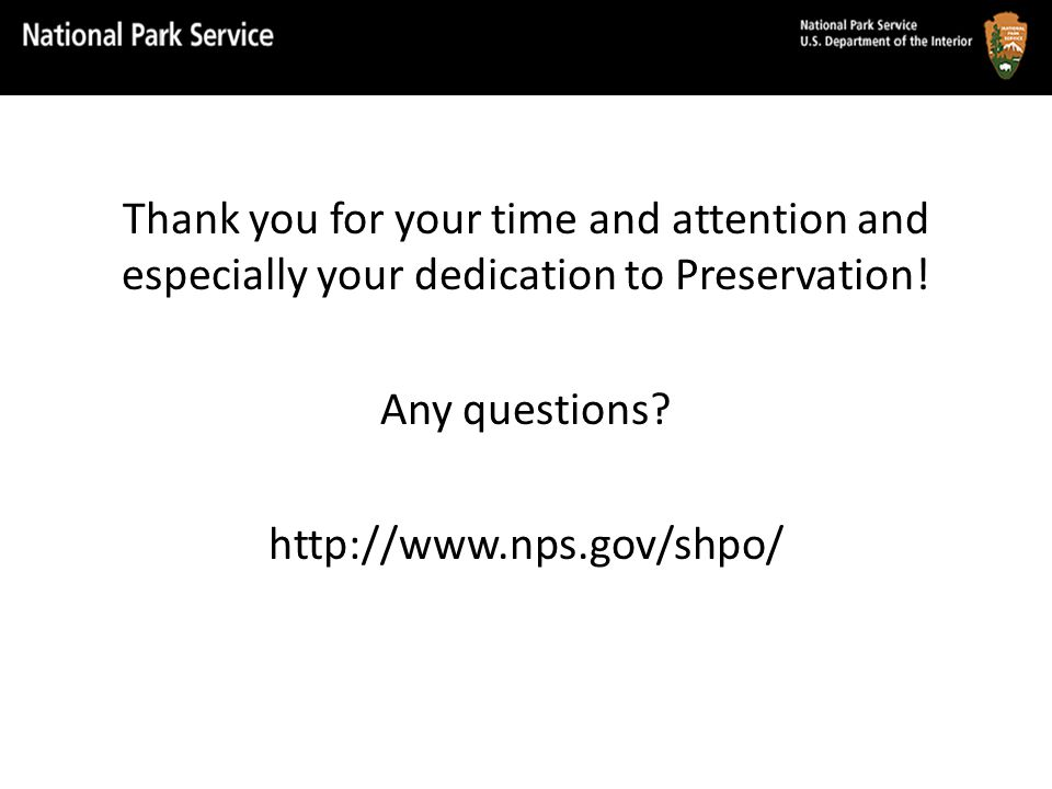 Thank you for your time and attention and especially your dedication to Preservation.