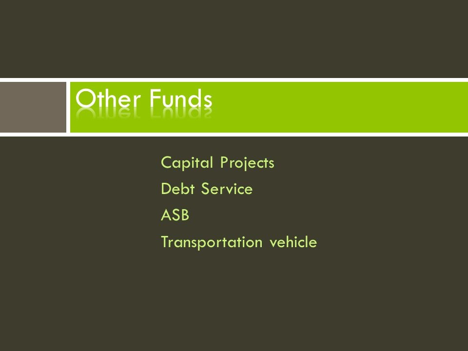 Capital Projects Debt Service ASB Transportation vehicle