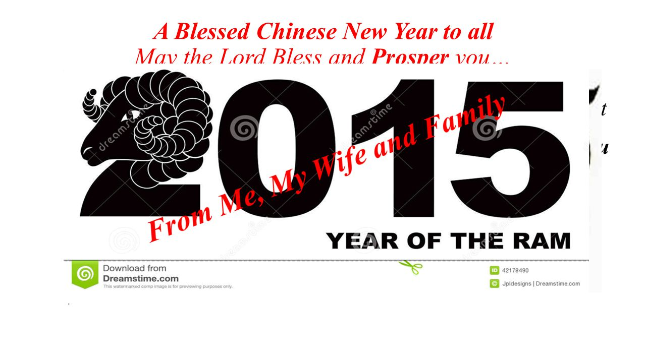 A Blessed Chinese New Year to all May the Lord Bless and Prosper you… Joshua 1:7-8 cf.