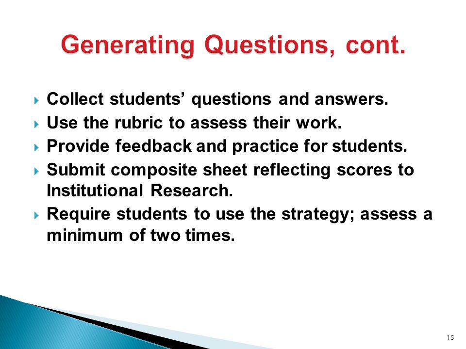  Collect students' questions and answers.  Use the rubric to assess their work.