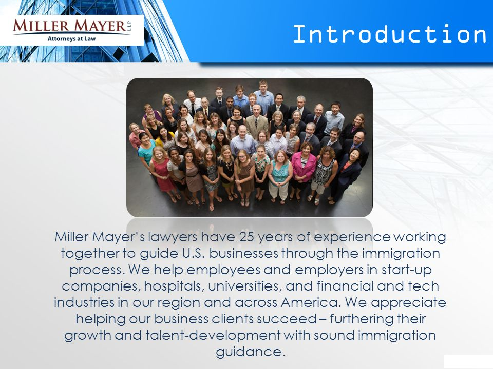 Miller Mayer's lawyers have 25 years of experience working together to guide U.S.
