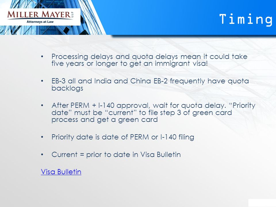 Timing Processing delays and quota delays mean it could take five years or longer to get an immigrant visa.