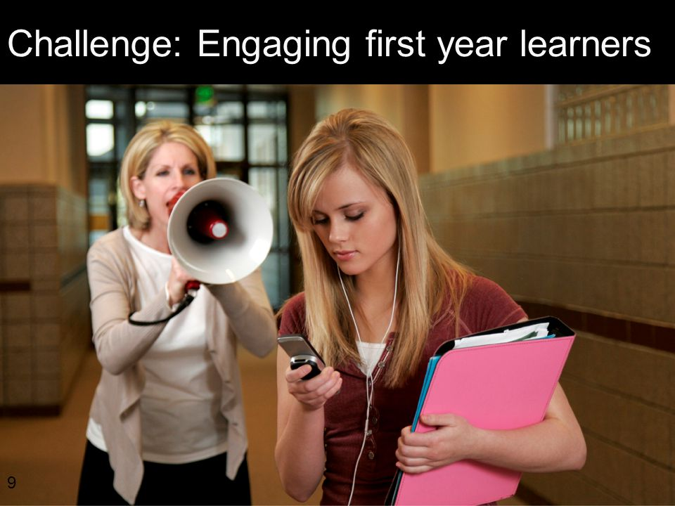 9 Challenge: Engaging first year learners