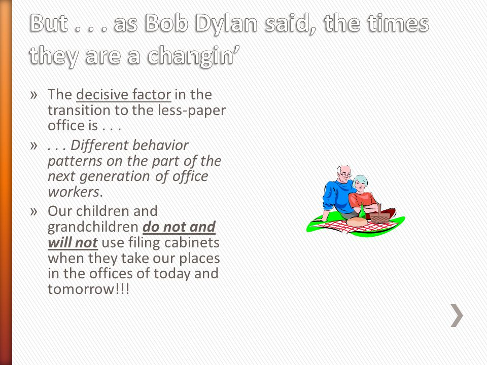 » The decisive factor in the transition to the less-paper office is...