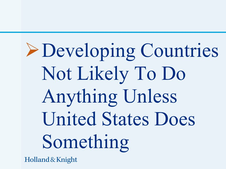  Developing Countries Not Likely To Do Anything Unless United States Does Something