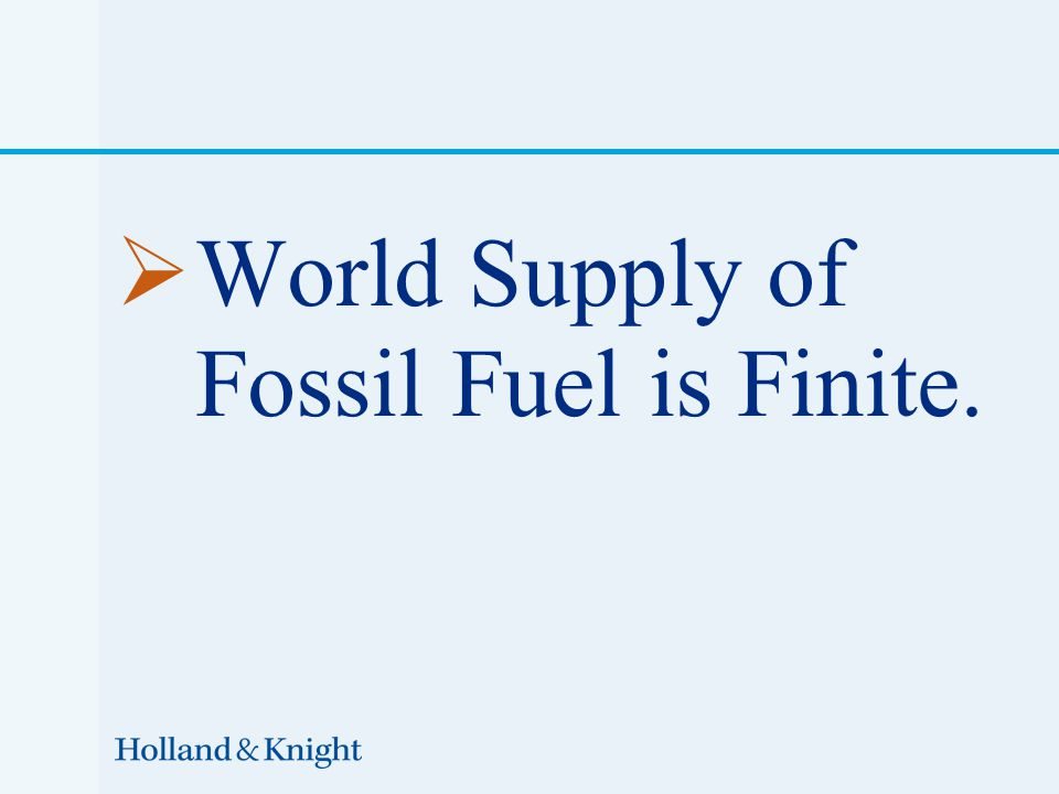  World Supply of Fossil Fuel is Finite.