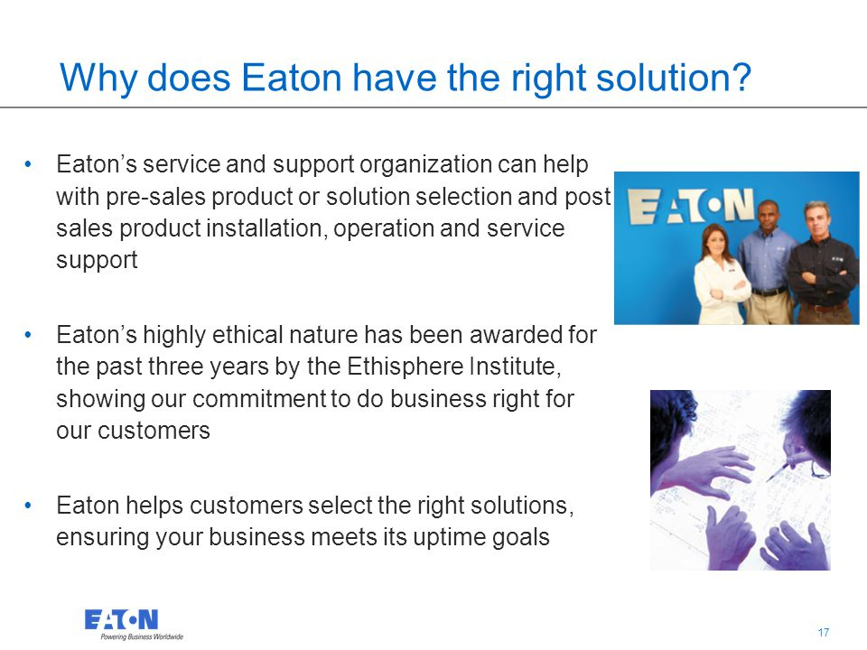 16 Why does Eaton have the right solution.