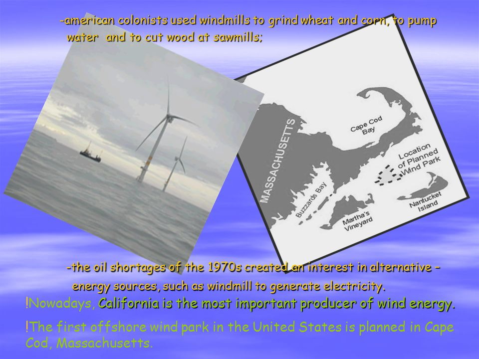 -the oil shortages of the 1970s created an interest in alternative – energy sources, such as windmill to generate electricity.