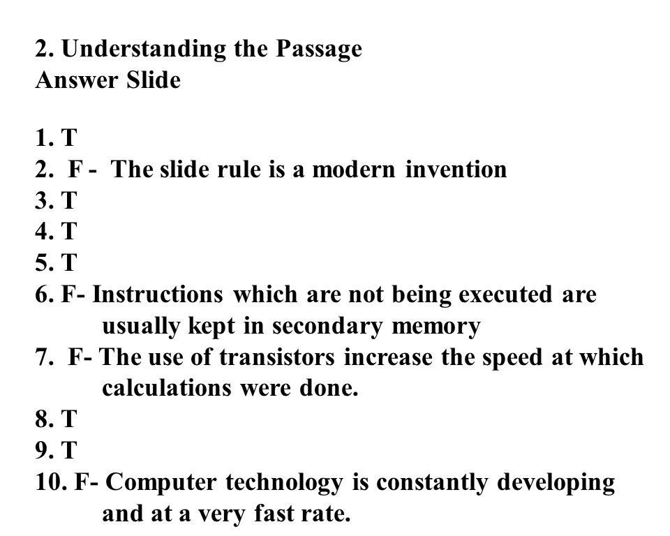 14 2. Understanding the Passage Answer Slide 1. T 2.