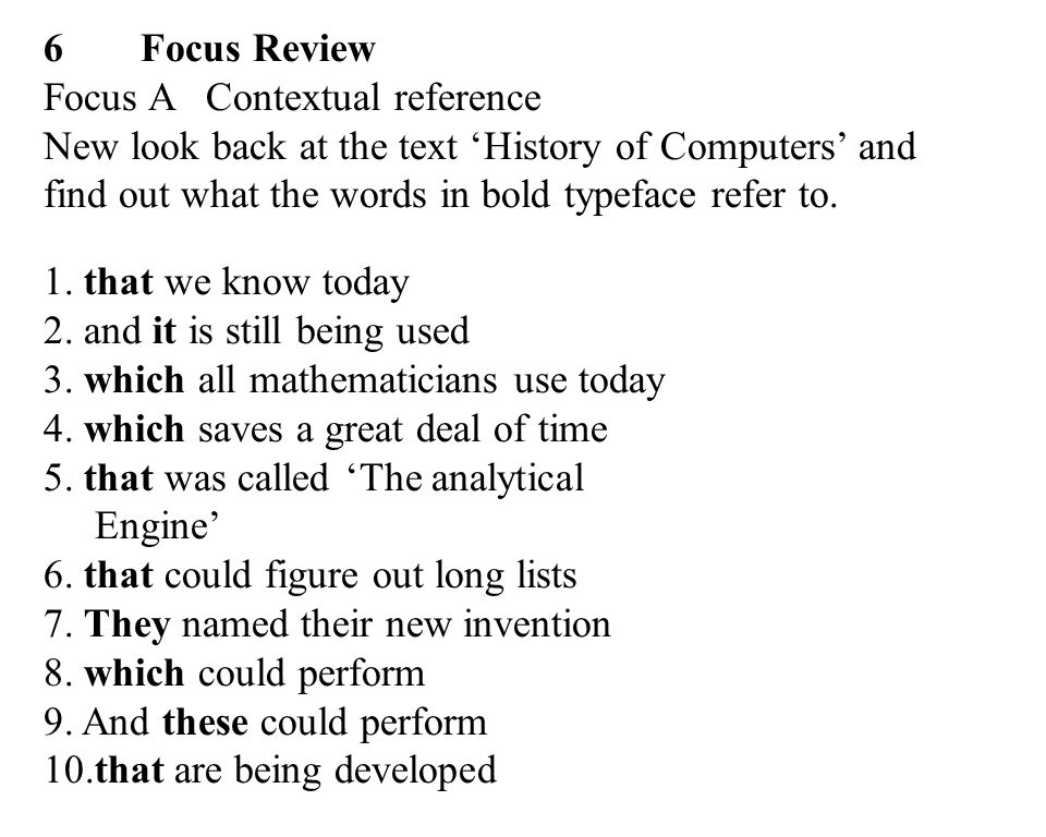 30 6 Focus Review Focus A Contextual reference New look back at the text 'History of Computers' and find out what the words in bold typeface refer to.