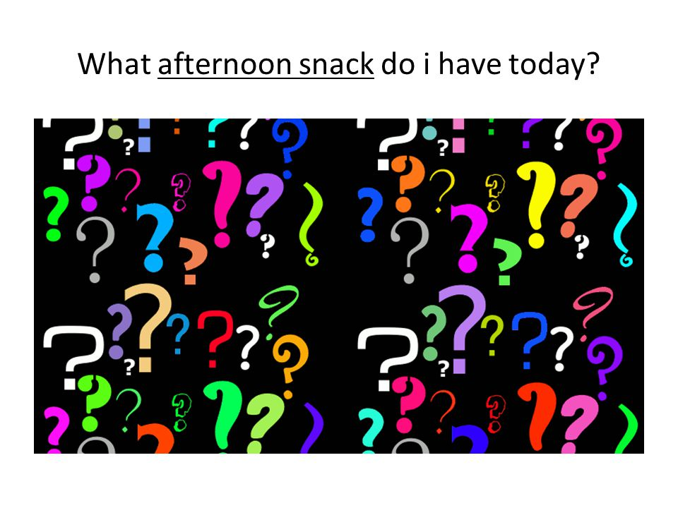 What afternoon snack do i have today