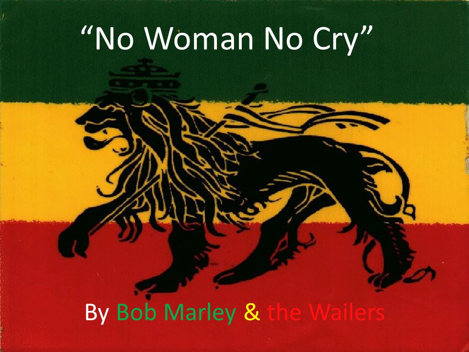 No Woman No Cry By Bob Marley The Wailers Rhetorical Analysis