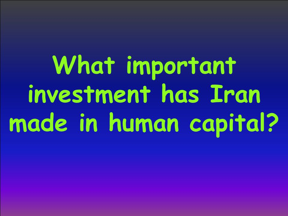 What important investment has Iran made in human capital