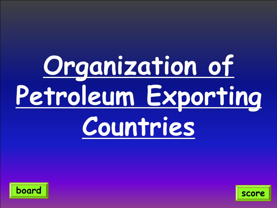Organization of Petroleum Exporting Countries score board