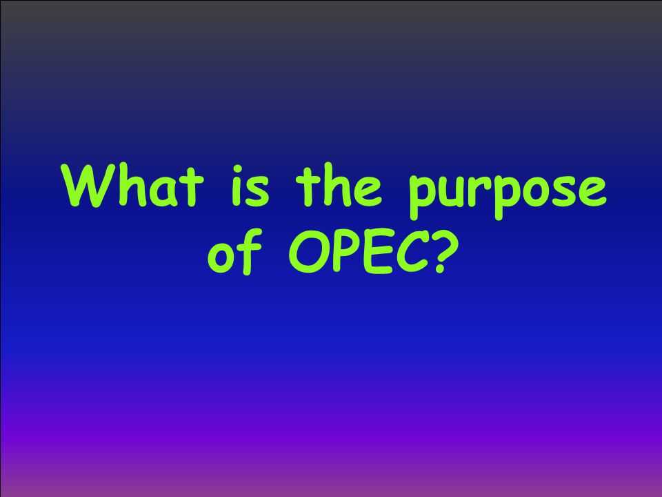 What is the purpose of OPEC
