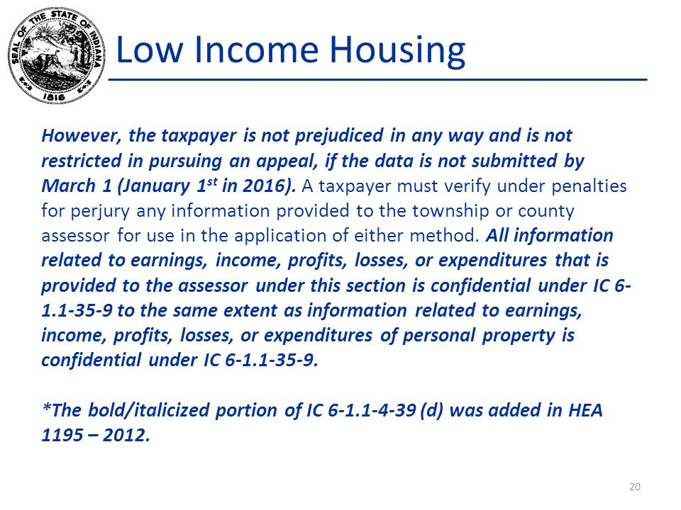 Low Income Housing However, the taxpayer is not prejudiced in any way and is not restricted in pursuing an appeal, if the data is not submitted by March 1 (January 1 st in 2016).