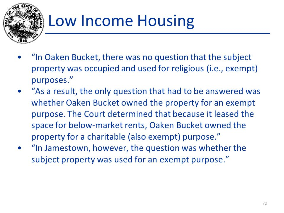 Low Income Housing In Oaken Bucket, there was no question that the subject property was occupied and used for religious (i.e., exempt) purposes. As a result, the only question that had to be answered was whether Oaken Bucket owned the property for an exempt purpose.