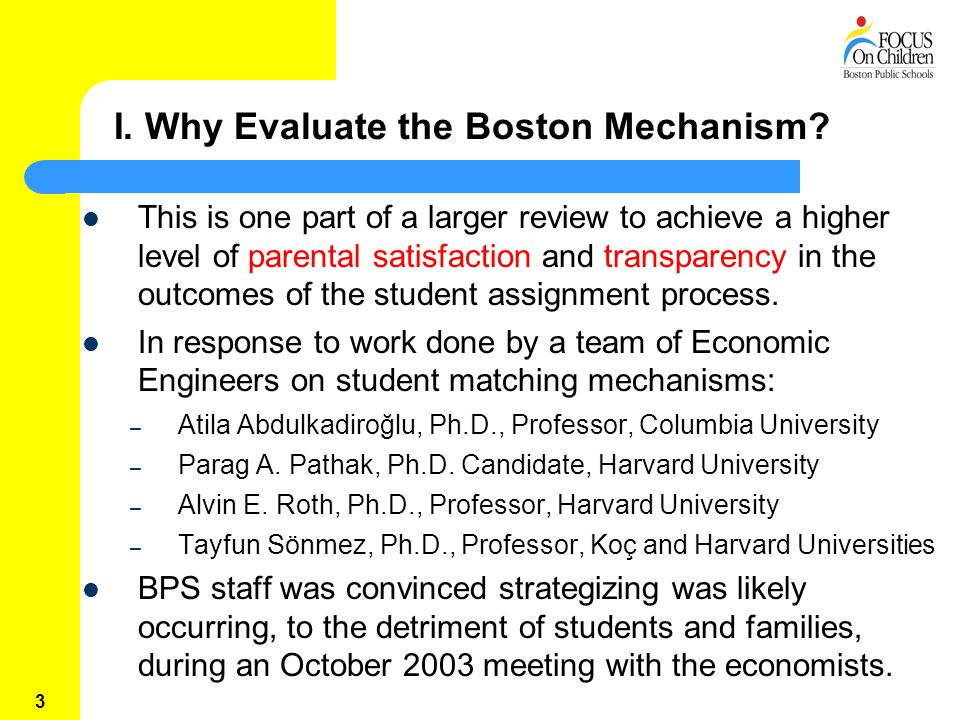 3 I. Why Evaluate the Boston Mechanism.