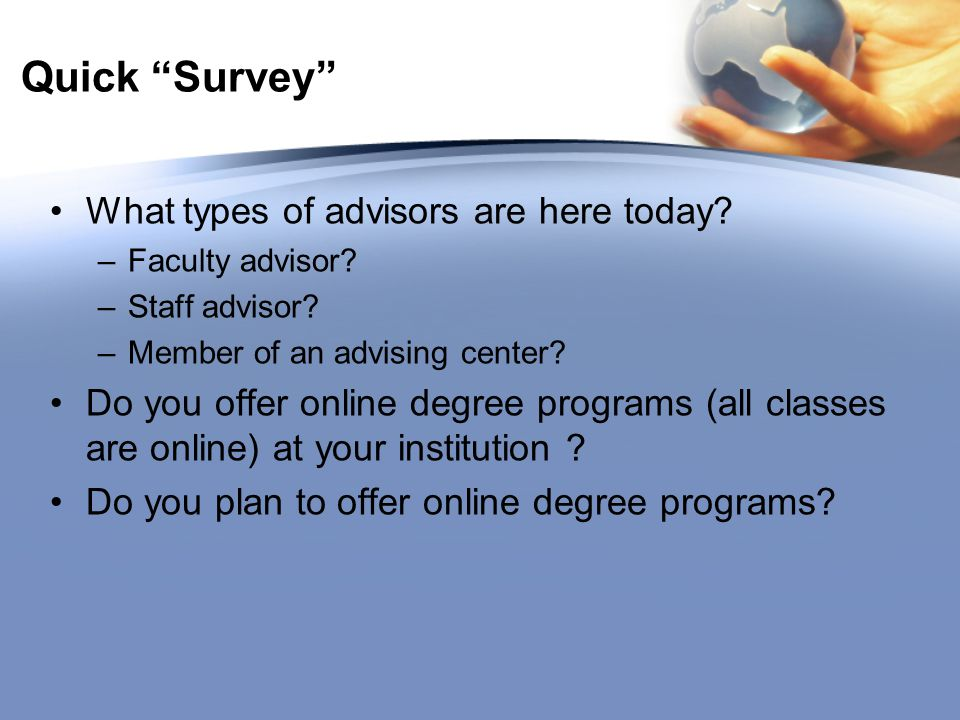 Quick Survey What types of advisors are here today.
