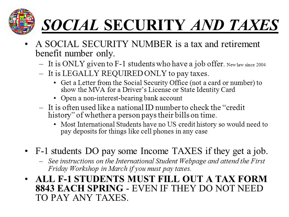SOCIAL SECURITY AND TAXES A SOCIAL SECURITY NUMBER is a tax and retirement benefit number only.