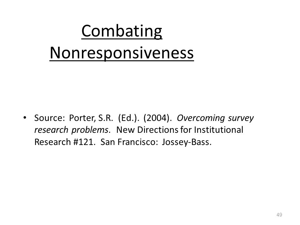 Combating Nonresponsiveness Source: Porter, S.R. (Ed.).