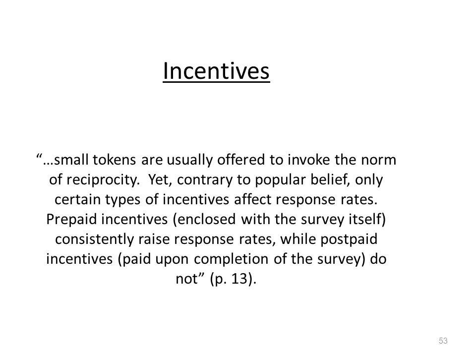 Incentives …small tokens are usually offered to invoke the norm of reciprocity.